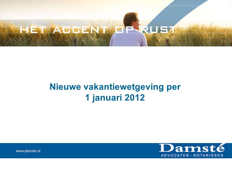 Nieuwe vakantiewetgeving per 1 januari 2012