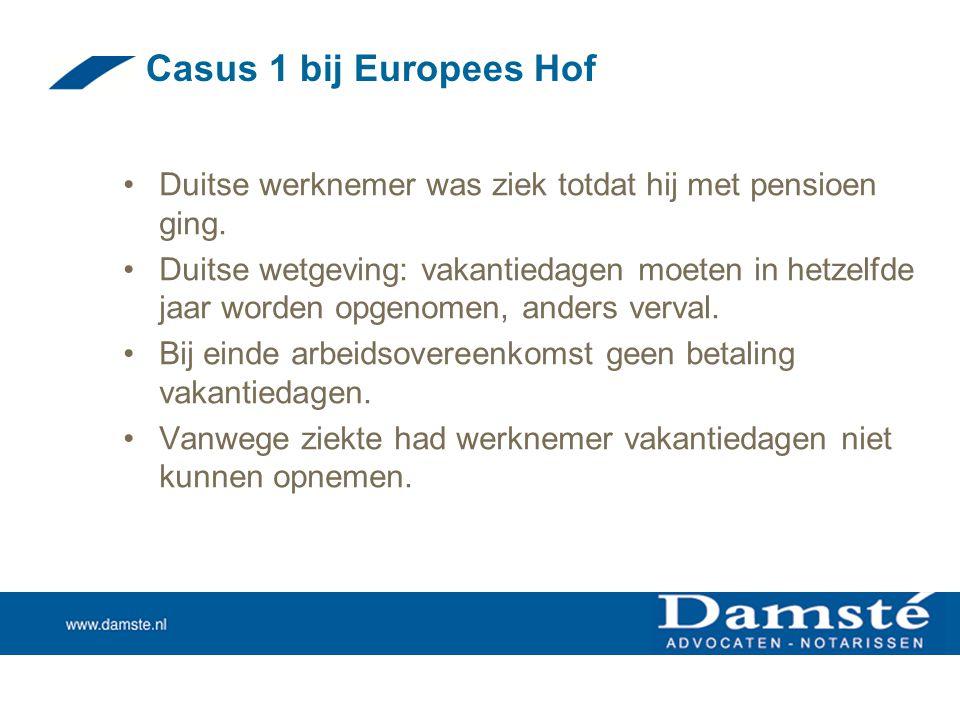 Casus 1 bij Europees Hof Duitse werknemer was ziek totdat hij met pensioen ging.