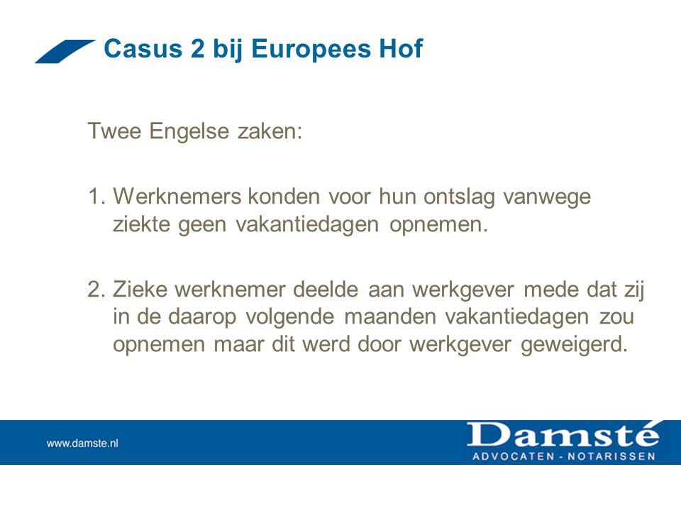 Casus 2 bij Europees Hof Twee Engelse zaken: