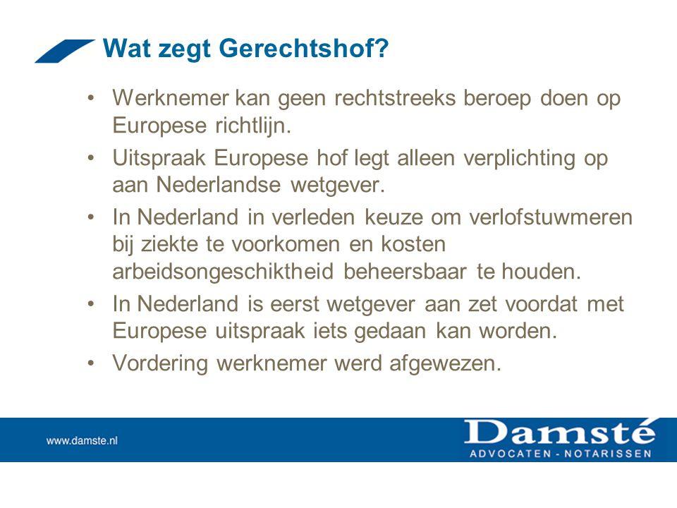 Wat zegt Gerechtshof Werknemer kan geen rechtstreeks beroep doen op Europese richtlijn.