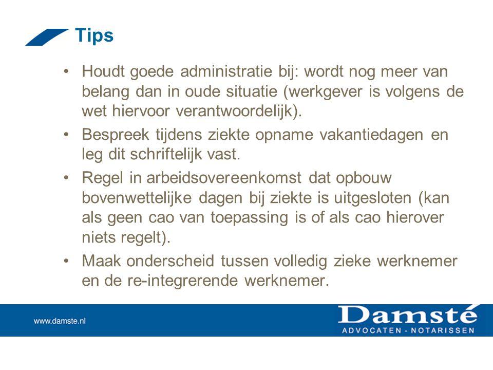 Tips Houdt goede administratie bij: wordt nog meer van belang dan in oude situatie (werkgever is volgens de wet hiervoor verantwoordelijk).