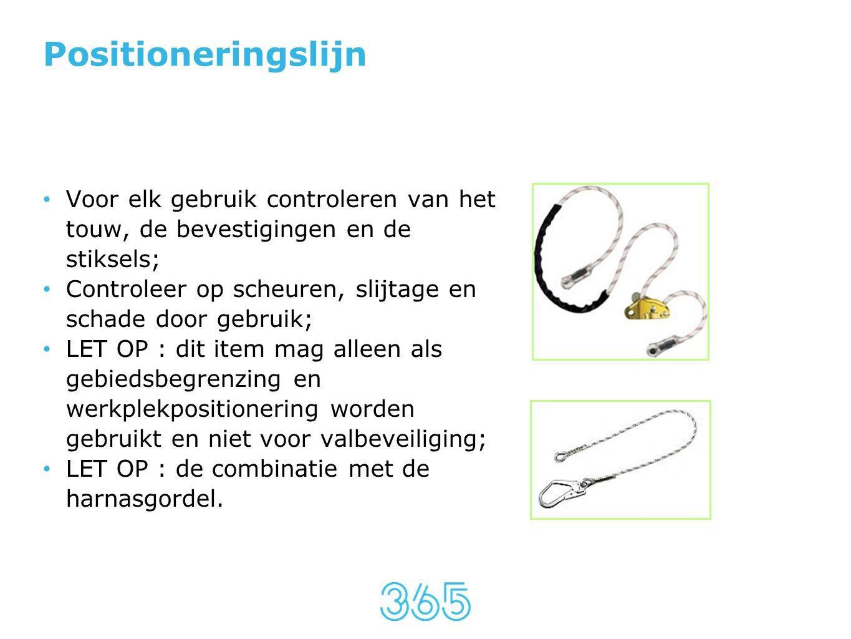 Positioneringslijn Voor elk gebruik controleren van het touw, de bevestigingen en de stiksels;