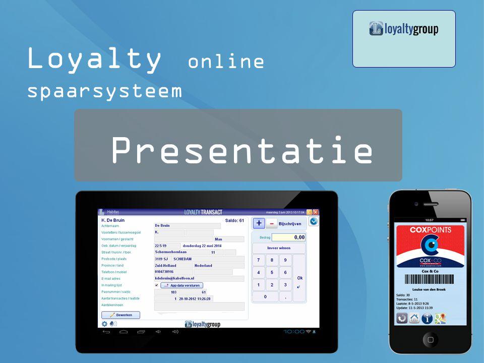 Presentatie Loyalty online spaarsysteem Loyalty spaarsystemen