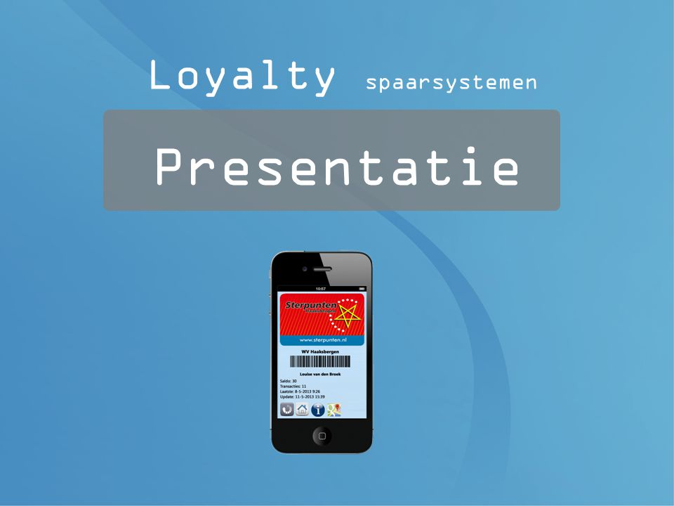Presentatie Presentatie Loyalty spaarsystemen