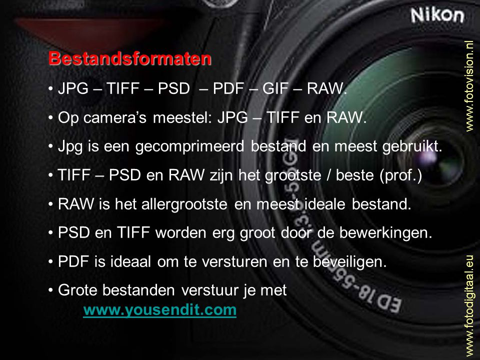 Bestandsformaten JPG – TIFF – PSD – PDF – GIF – RAW.
