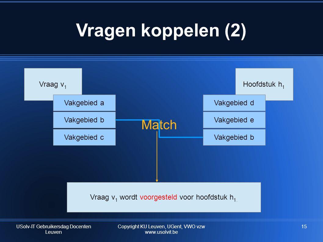 Vragen koppelen (2) Match Vraag v1 Hoofdstuk h1 Vakgebied a