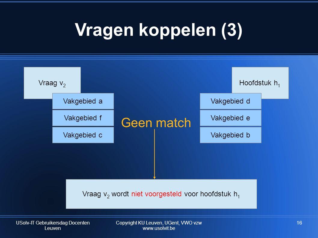 Vragen koppelen (3) Geen match Vraag v2 Hoofdstuk h1 Vakgebied a