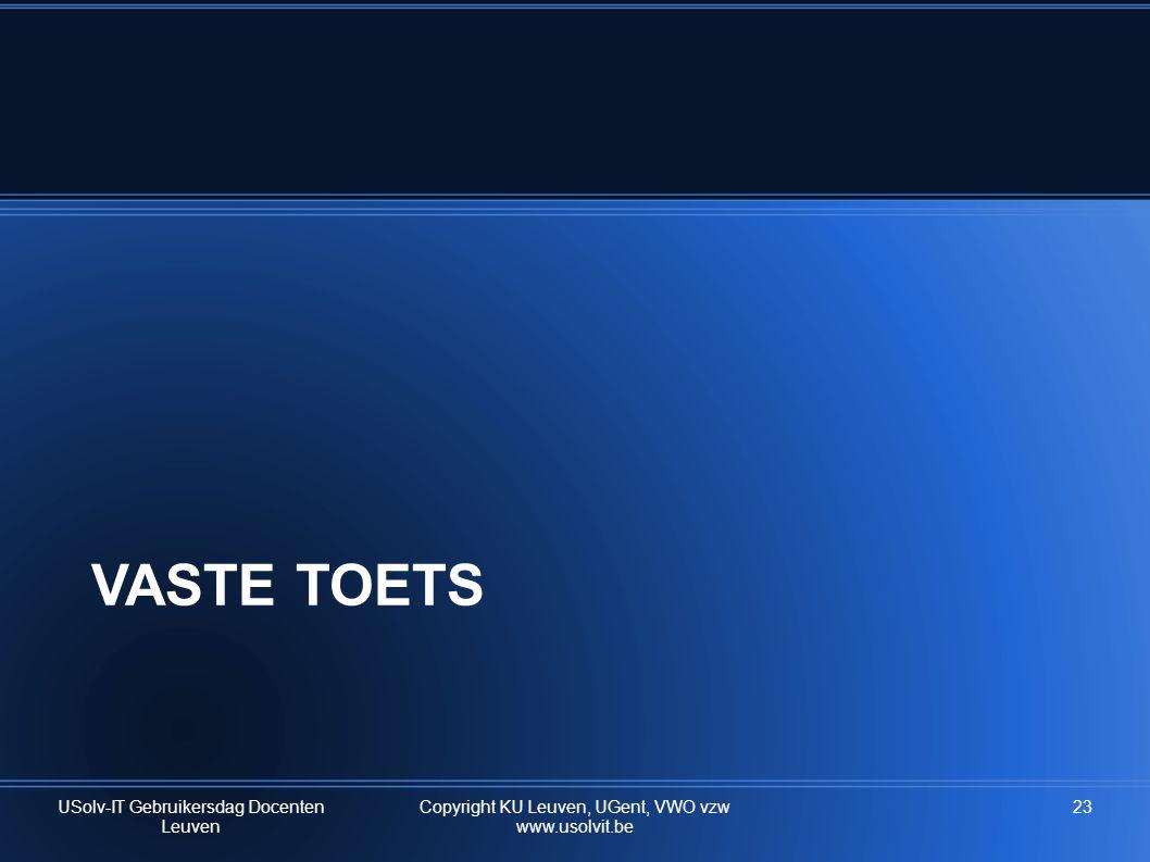VASTE TOETS USolv-IT Gebruikersdag Docenten Leuven