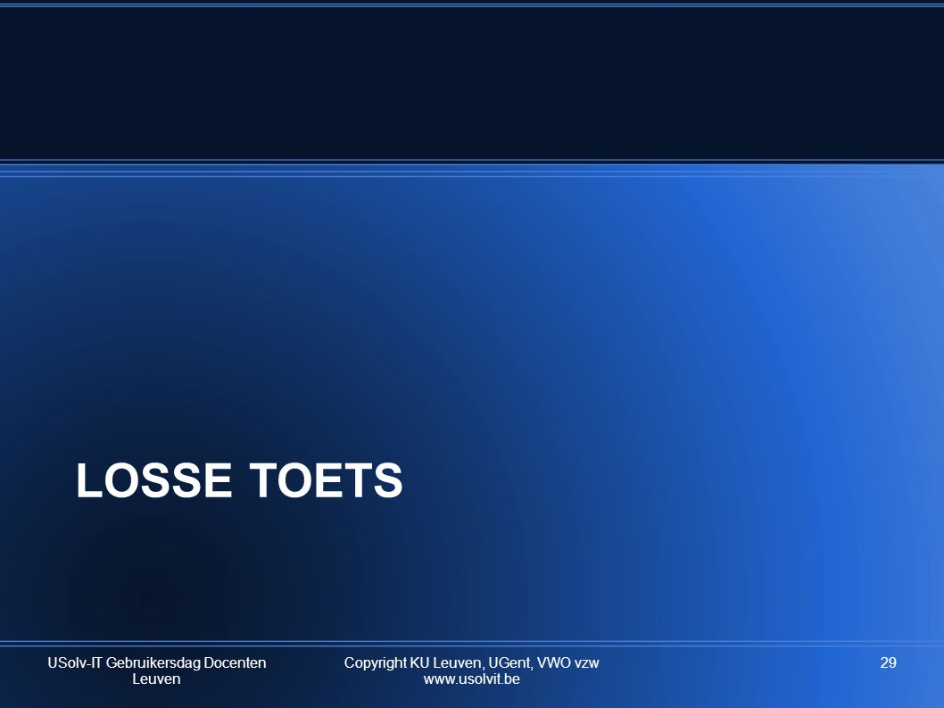 LOSSE TOETS USolv-IT Gebruikersdag Docenten Leuven
