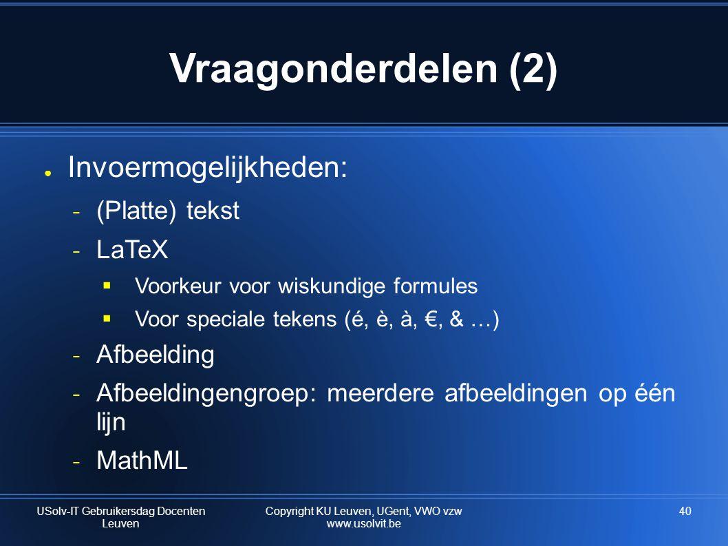 Vraagonderdelen (2) Invoermogelijkheden: (Platte) tekst LaTeX