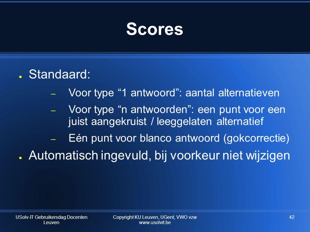 Scores Standaard: Automatisch ingevuld, bij voorkeur niet wijzigen