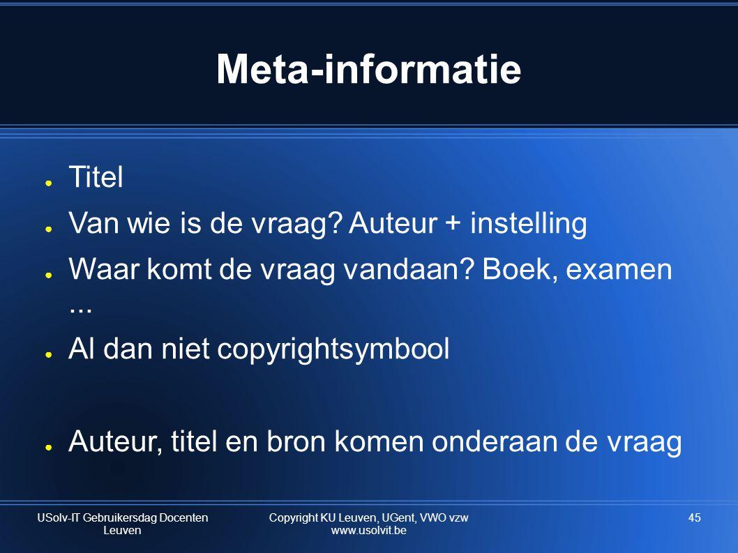 Meta-informatie Titel Van wie is de vraag Auteur + instelling