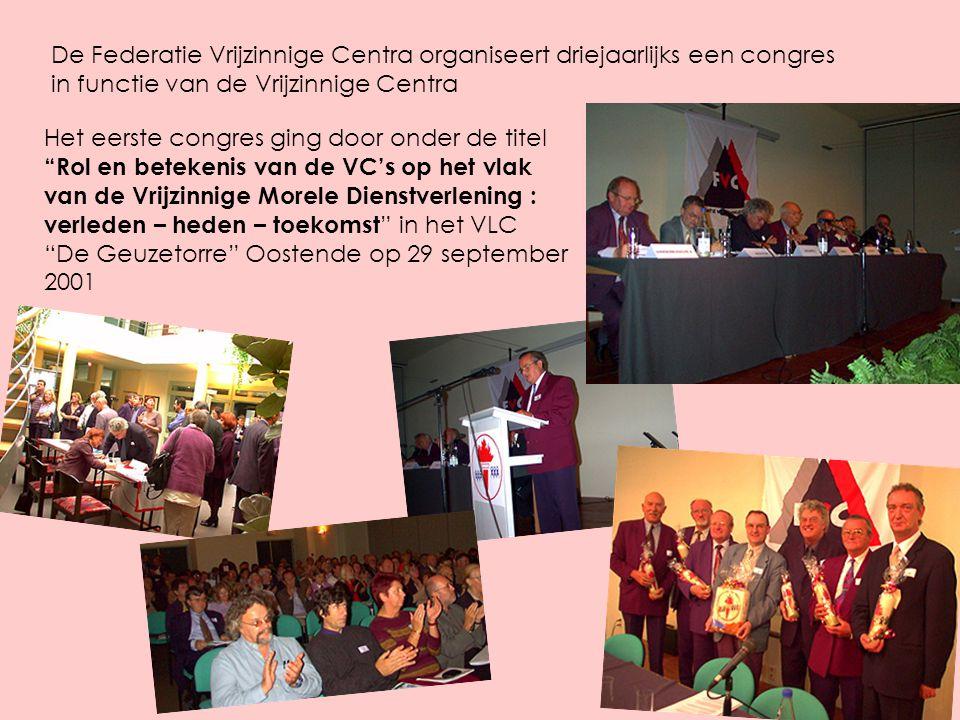 De Federatie Vrijzinnige Centra organiseert driejaarlijks een congres in functie van de Vrijzinnige Centra