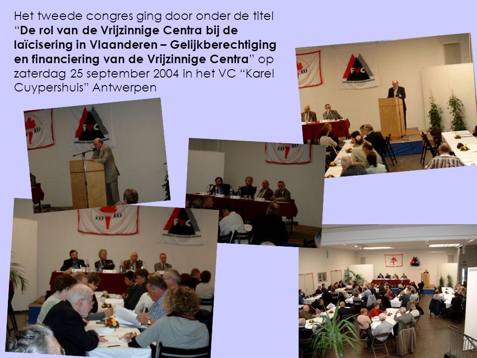 Het tweede congres ging door onder de titel De rol van de Vrijzinnige Centra bij de laïcisering in Vlaanderen – Gelijkberechtiging en financiering van de Vrijzinnige Centra op zaterdag 25 september 2004 in het VC Karel Cuypershuis Antwerpen