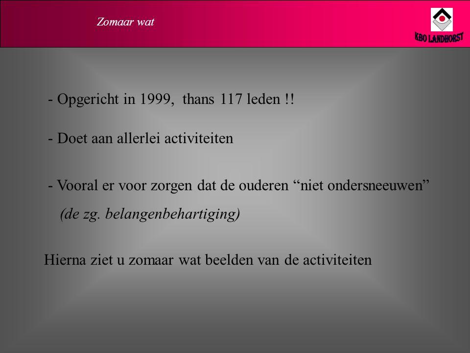 KBO Landhorst - Opgericht in 1999, thans 117 leden !!