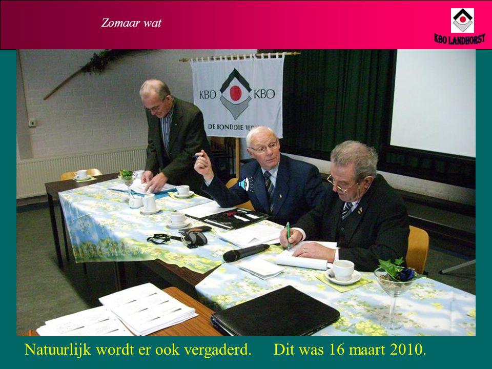 Natuurlijk wordt er ook vergaderd. Dit was 16 maart 2010.