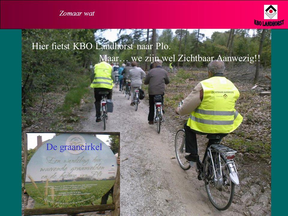 KBO Landhorst Hier fietst KBO Landhorst naar Plo.