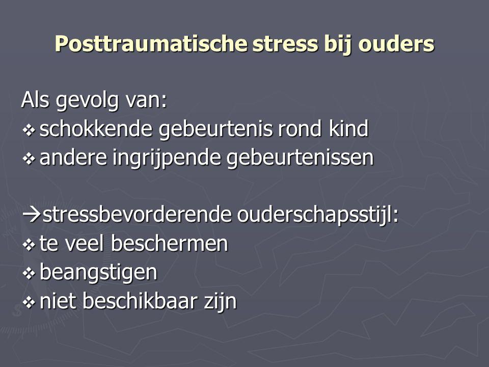 Posttraumatische stress bij ouders