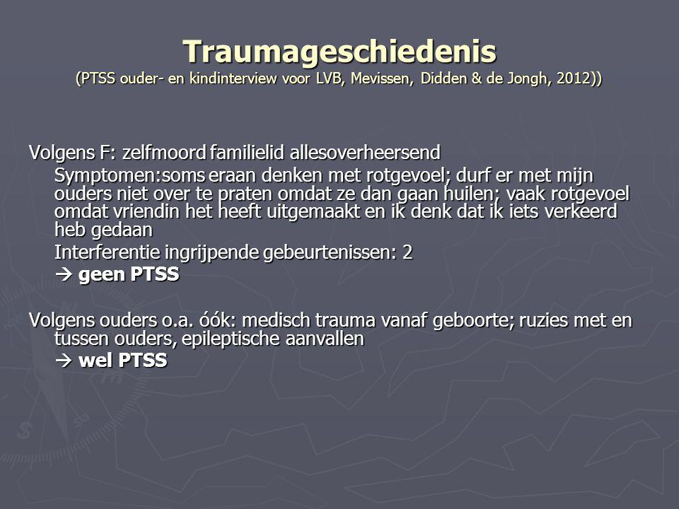 Traumageschiedenis (PTSS ouder- en kindinterview voor LVB, Mevissen, Didden & de Jongh, 2012))