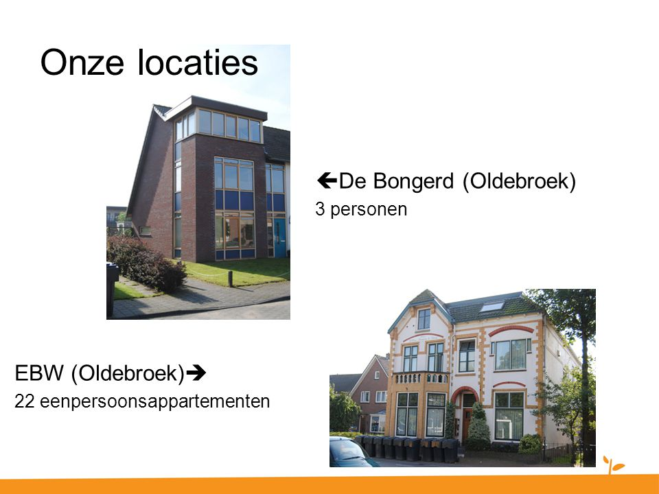 Onze locaties De Bongerd (Oldebroek) EBW (Oldebroek) 3 personen