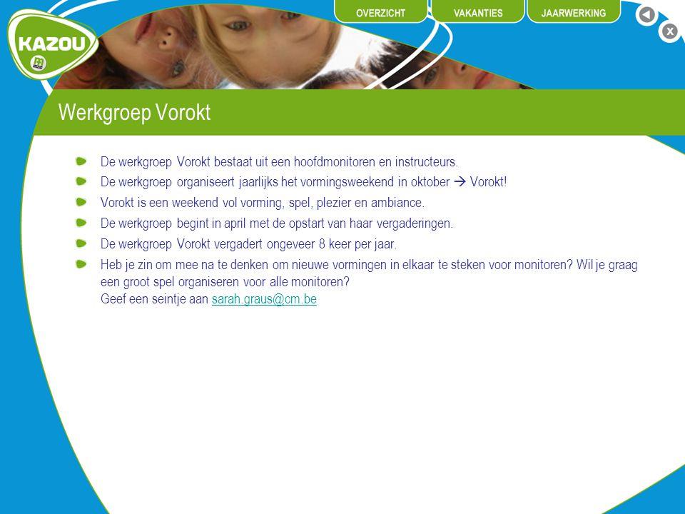 Werkgroep Vorokt De werkgroep Vorokt bestaat uit een hoofdmonitoren en instructeurs.