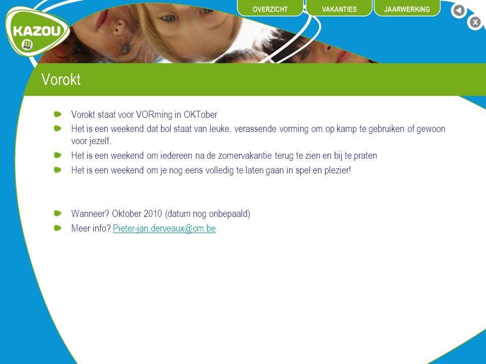 Vorokt Vorokt staat voor VORming in OKTober
