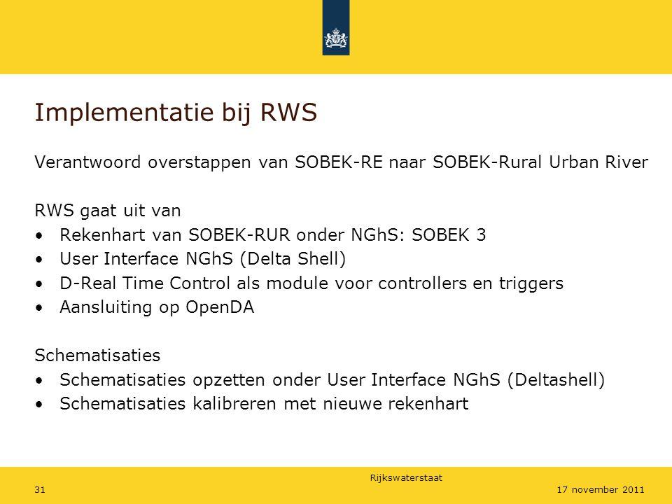 Implementatie bij RWS Verantwoord overstappen van SOBEK-RE naar SOBEK-Rural Urban River. RWS gaat uit van.