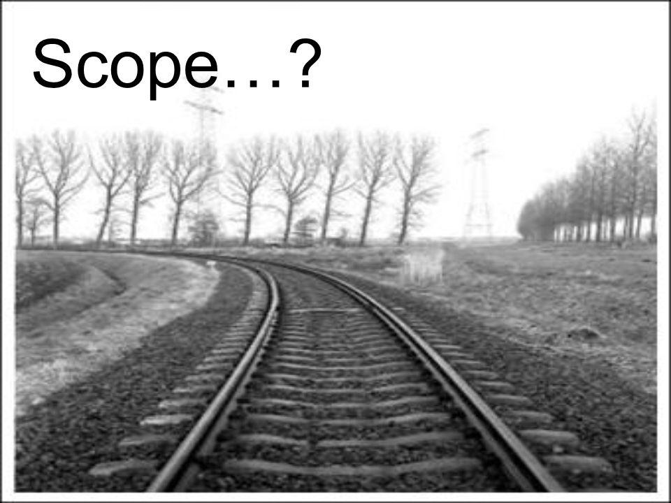 Scope… Dit gaat over de verantwoordelijkheden. Wie bepaalt wat.