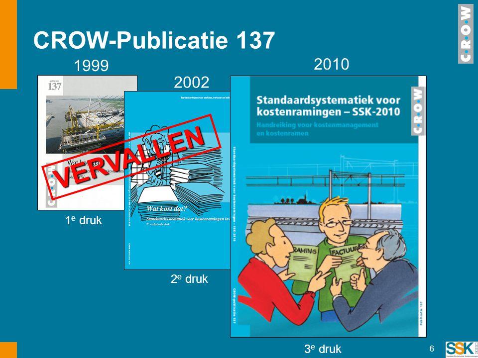 VERVALLEN CROW-Publicatie 137 1999 2010 2002 1e druk 2e druk 3e druk
