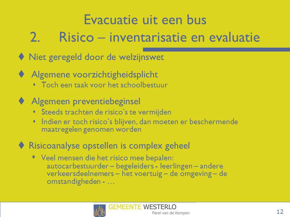 Evacuatie uit een bus 2. Risico – inventarisatie en evaluatie