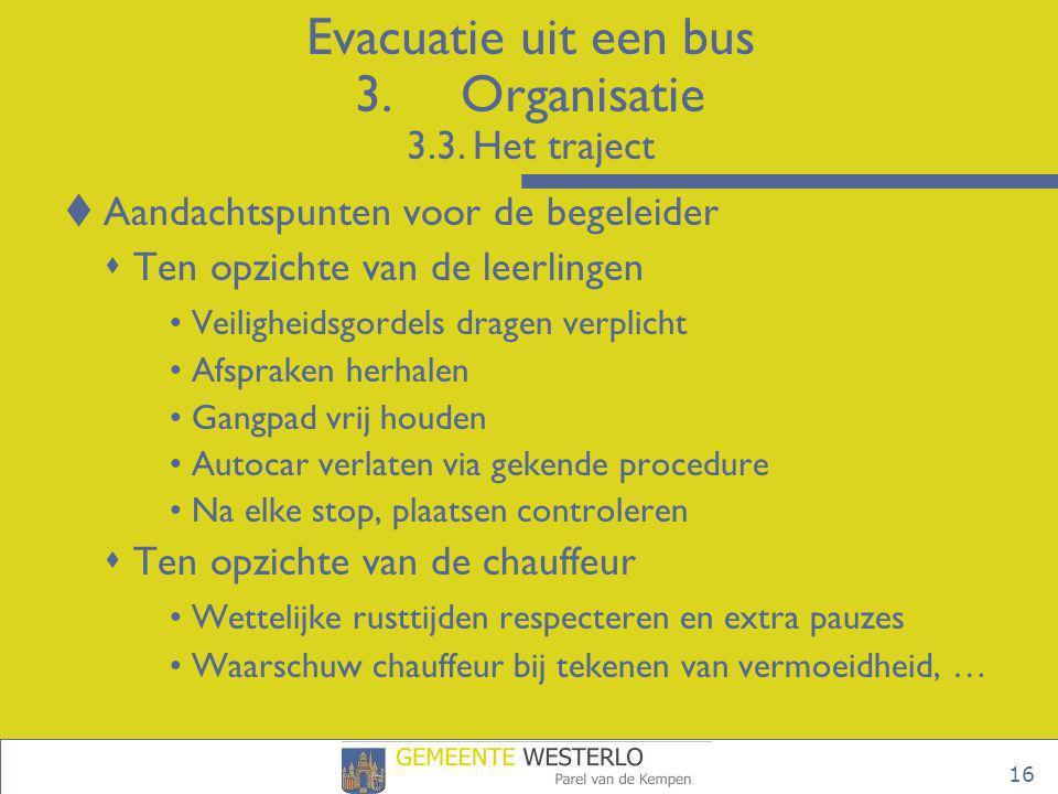 Evacuatie uit een bus 3. Organisatie 3.3. Het traject