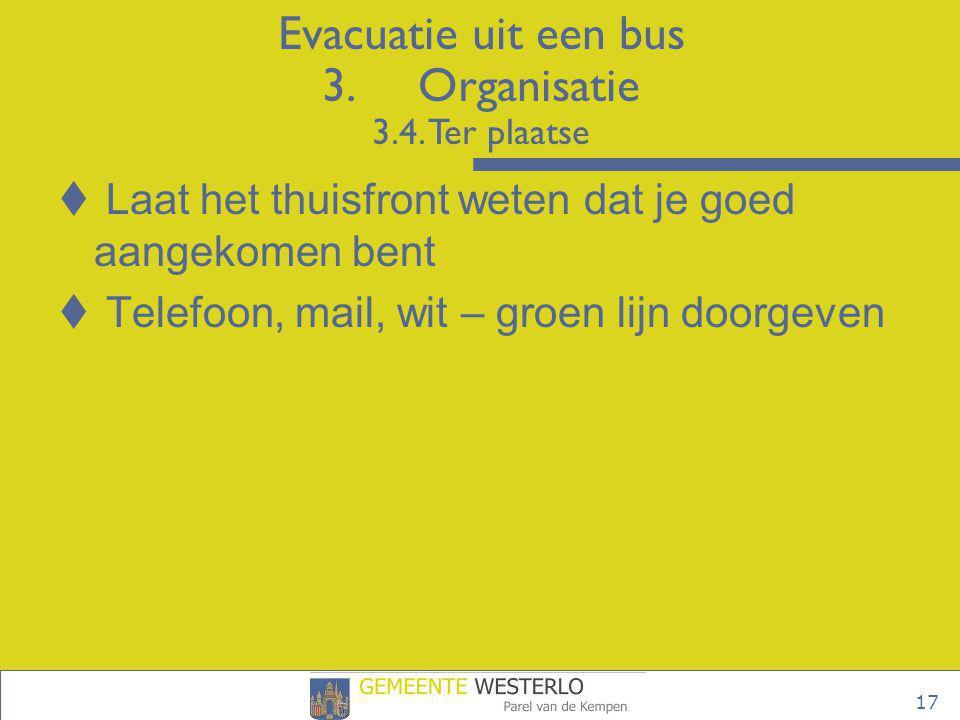 Evacuatie uit een bus 3. Organisatie 3.4. Ter plaatse