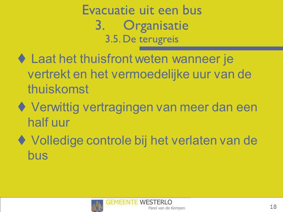 Evacuatie uit een bus 3. Organisatie 3.5. De terugreis