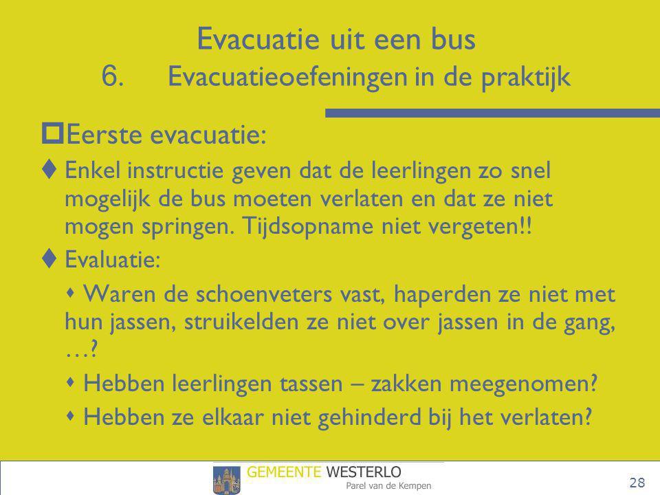 Evacuatie uit een bus 6. Evacuatieoefeningen in de praktijk
