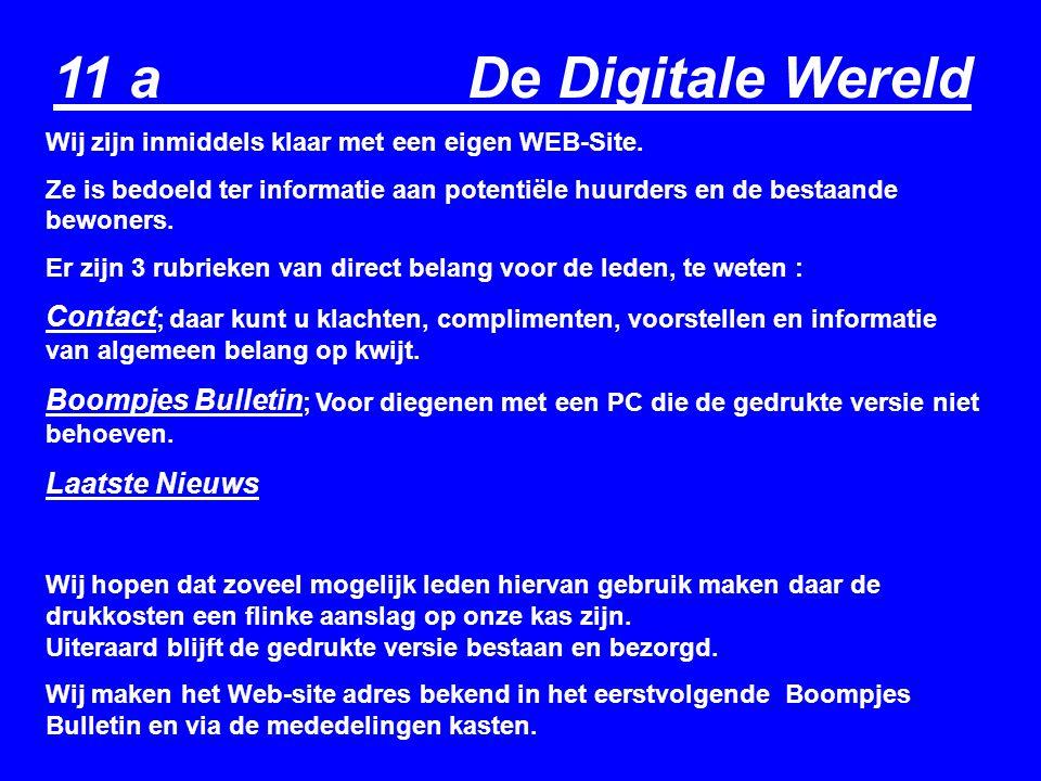 11 a De Digitale Wereld Wij zijn inmiddels klaar met een eigen WEB-Site.