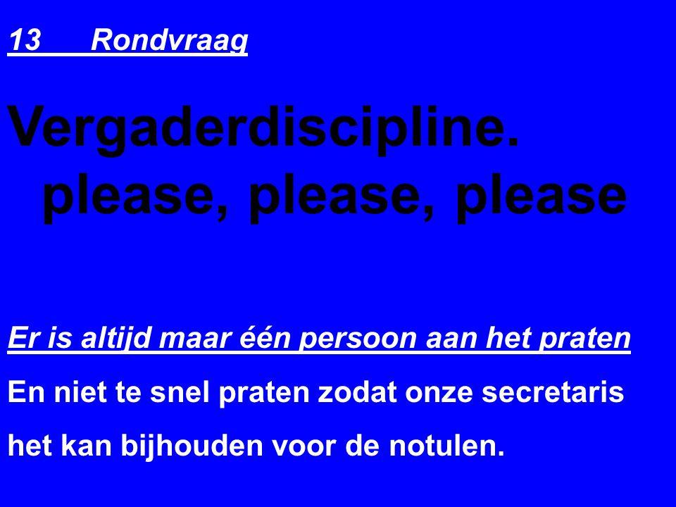 Vergaderdiscipline. please, please, please