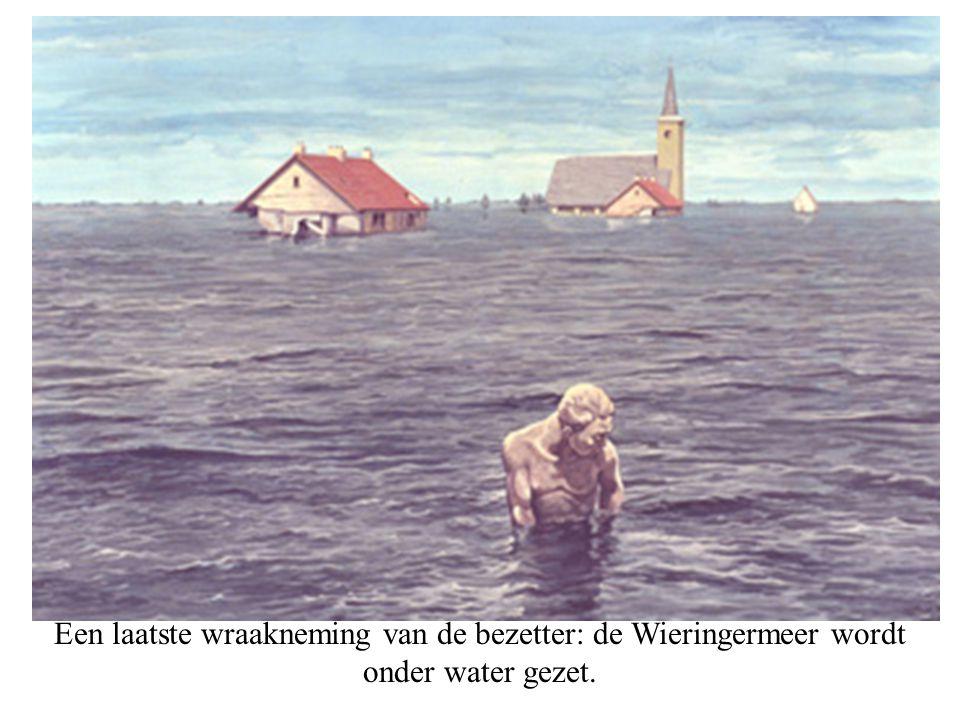 Een laatste wraakneming van de bezetter: de Wieringermeer wordt onder water gezet.