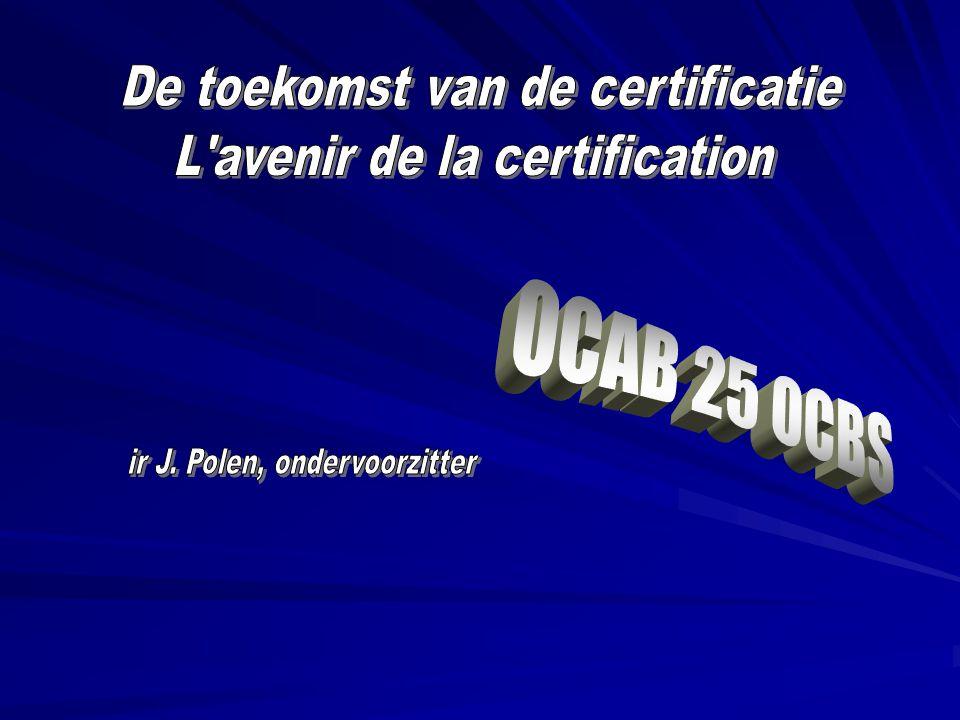 De toekomst van de certificatie L avenir de la certification