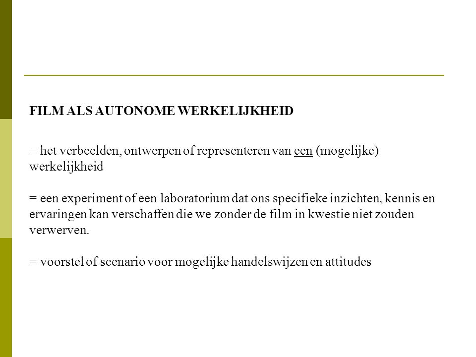 FILM ALS AUTONOME WERKELIJKHEID