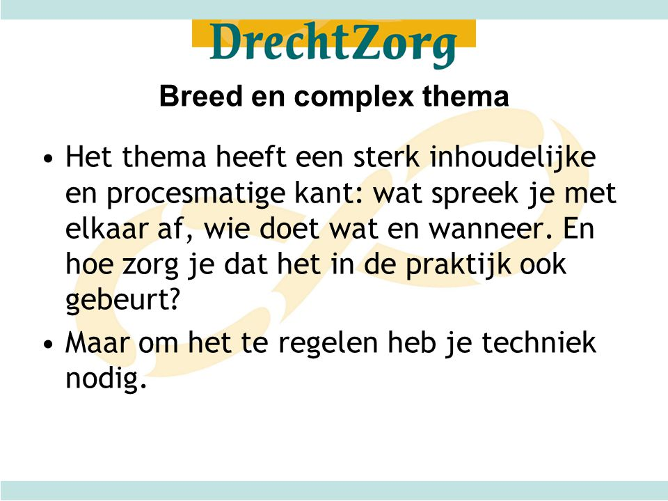 Breed en complex thema