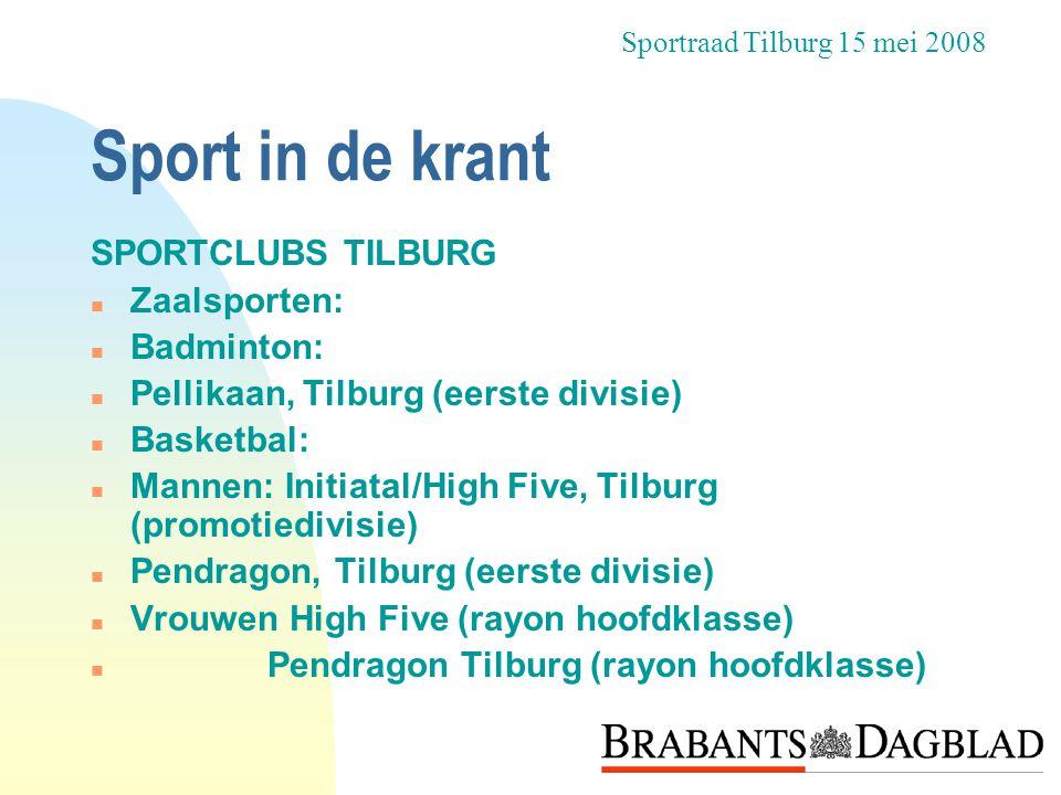 Sport in de krant SPORTCLUBS TILBURG Zaalsporten: Badminton: