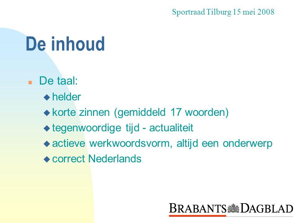 De inhoud De taal: helder korte zinnen (gemiddeld 17 woorden)