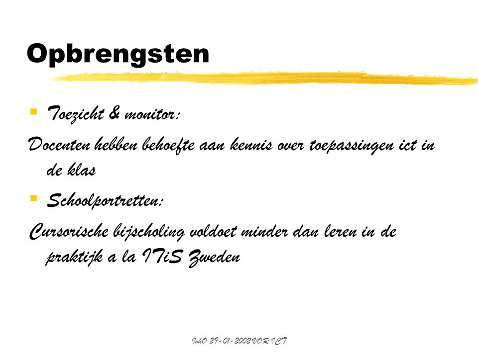 Opbrengsten Toezicht & monitor:
