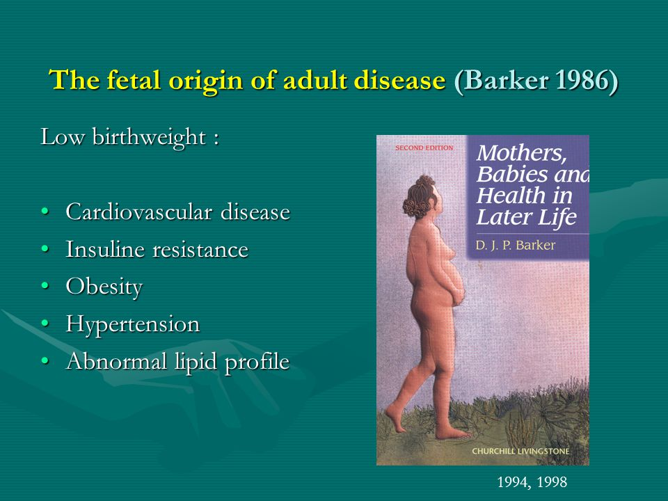 The fetal origin of adult disease (Barker 1986)
