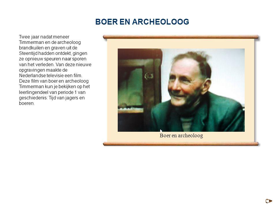 BOER EN ARCHEOLOOG Boer en archeoloog