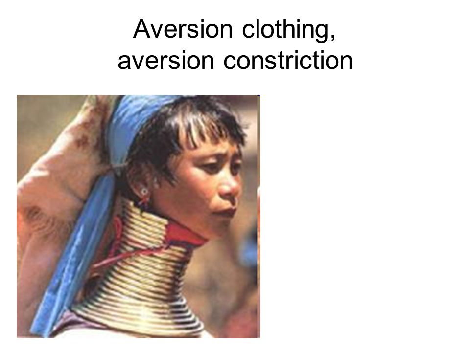 Aversion clothing, aversion constriction