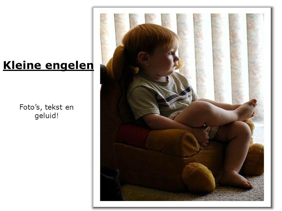 Kleine engelen Foto's, tekst en geluid!