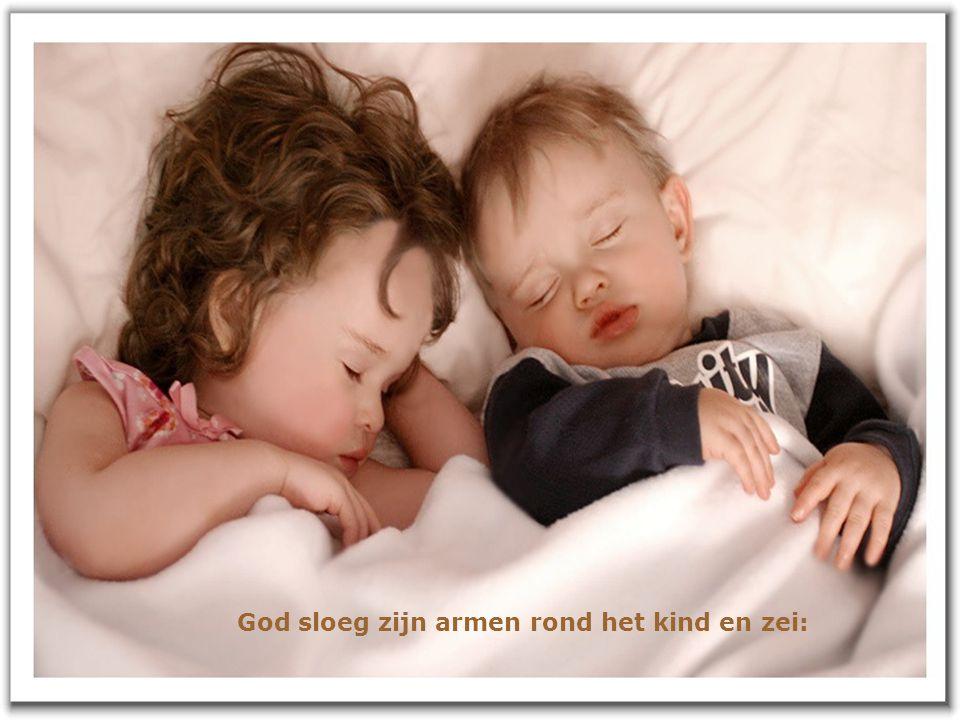 God sloeg zijn armen rond het kind en zei: