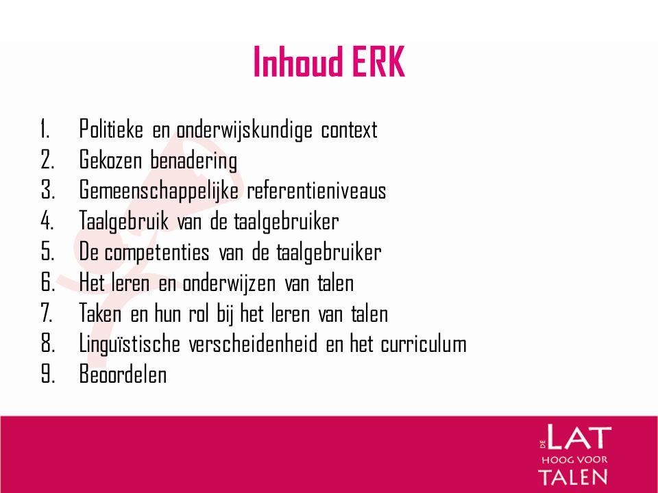 Inhoud ERK Politieke en onderwijskundige context Gekozen benadering