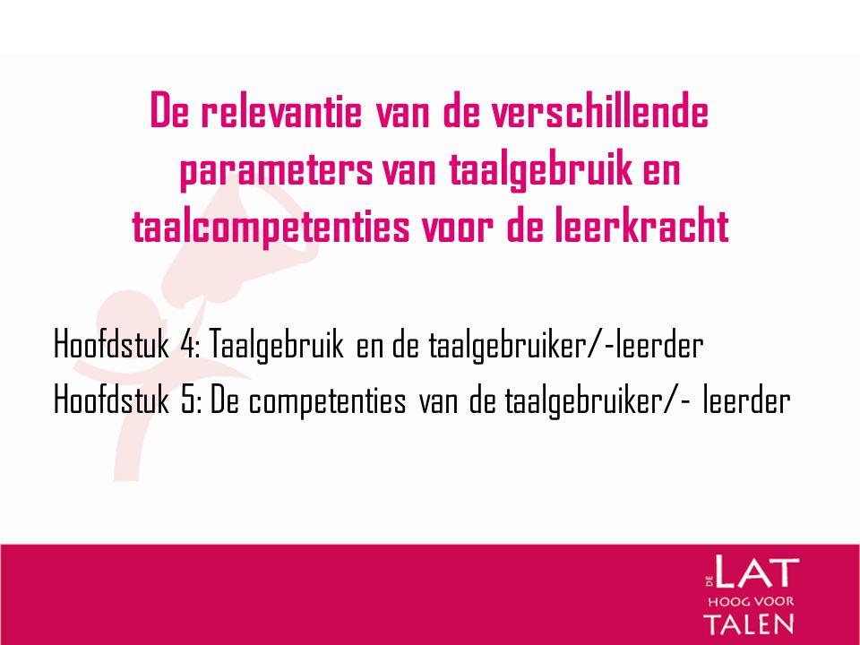 De relevantie van de verschillende parameters van taalgebruik en taalcompetenties voor de leerkracht